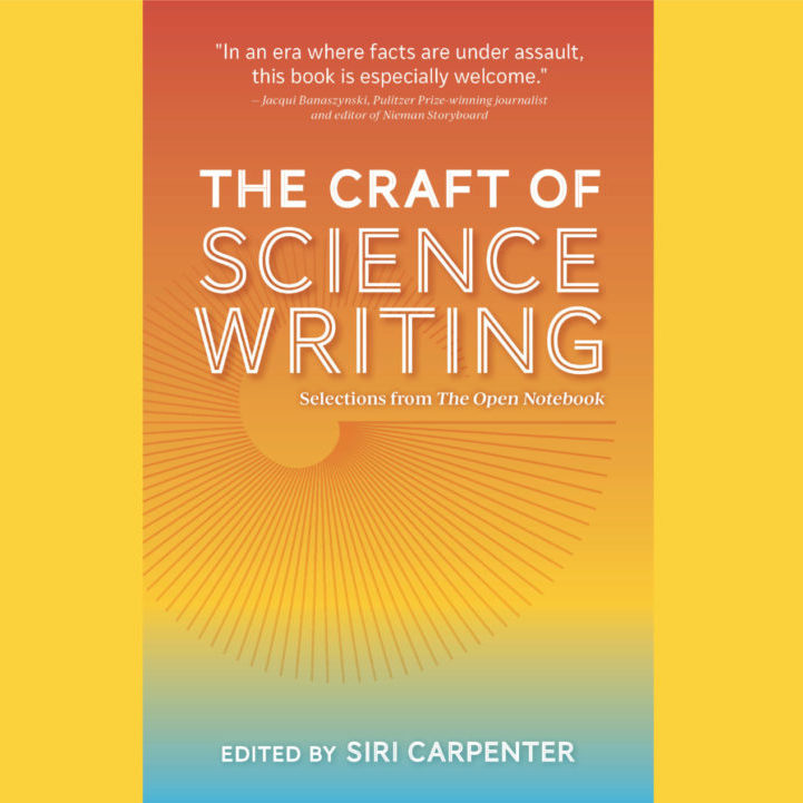 The Open Notebook Craft of Science Writing